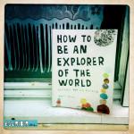 """""""Cómo ser un explorador del mundo"""", por Keri Smith"""