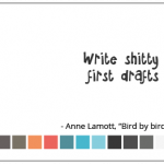 Write shitty first drafts<br> (Escribí borradores de mierda)